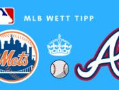 Wett Tipps New York Mets vs. Atlanta Braves